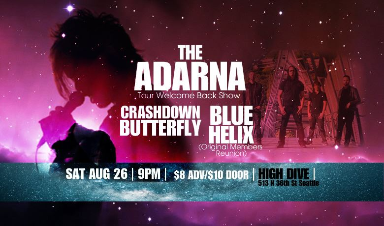 Crashdown Butterfly w/Blue Helix and The Adarna Saturday Aug 26th @ High Dive in Seattle